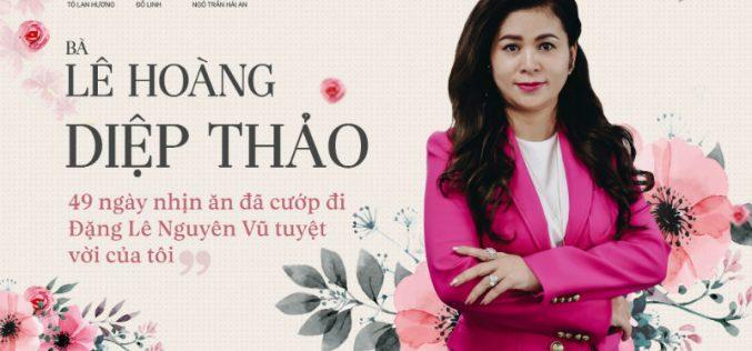 """Bà Lê Hoàng Diệp Thảo: """"49 ngày nhịn ăn đã cướp đi Đặng Lê Nguyên Vũ tuyệt vời của tôi"""""""