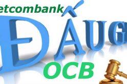 Vietcombank lại đấu giá gần 1,5 triệu cổ phần OCB bị nhà đầu tư bỏ cọc