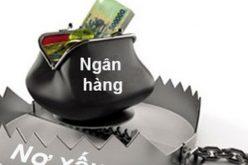 """Nợ xấu tăng, nhiều ngân hàng """"vui sớm"""" khi giảm trích lập dự phòng rủi ro"""