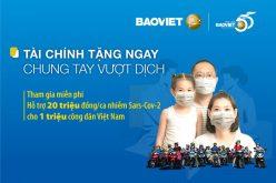 Bảo Việt hỗ trợ 1 triệu người dân Việt Nam an tâm vượt dịch